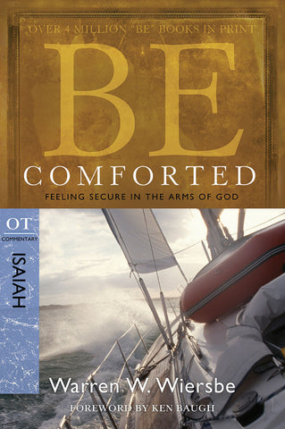 Be Comforted (Isaiah) Old Testament Commentary by Warren W. Wiersbe