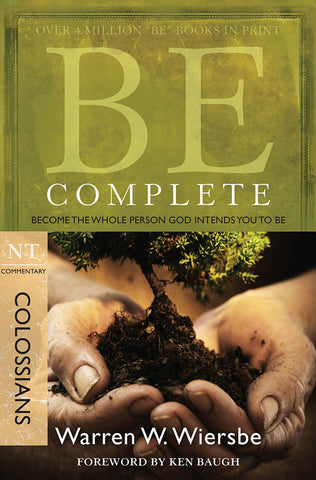 Be Complete (Colossians) New Testament Commentary by Warren W. Wiersbe