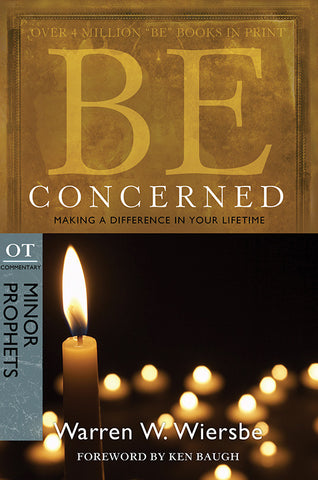 Be Concerned (Minor Prophets commentary) by Warren W. Wiersbe