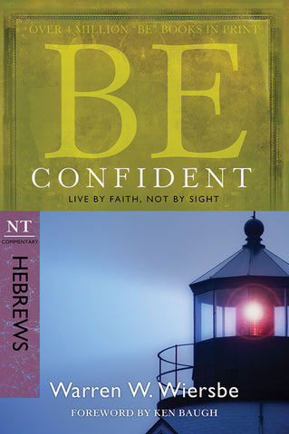 Be Confident (Hebrews) New Testament Commentary by Warren W. Wiersbe
