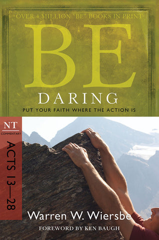 Be Daring (Acts 13-28) Bible Commentary by Warren W. Wiersbe