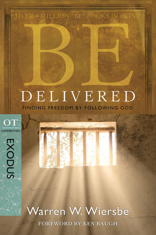 Be Delivered (Exodust) Old Testament Bible Commentary by Warren W. Wiersbe