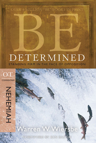 Be Determined (Nehemiah) Old Testament Bible Commentary by Warren W. Wiersbe