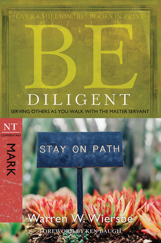 Be Diligent (Mark) New Testament Bible Commentary by Warren W. Wiersbe