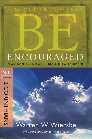 Be Encouraged (2 Corinthians) New Testament Bible Commentary by Warren W. Wiersbe