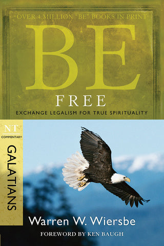 Be Free (Galatians) New Testament Bible Commentary by Warren W. Wiersbe