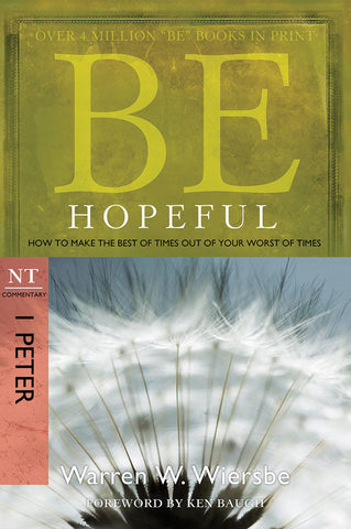 Be Hopeful (1 Peter) New Testament Bible Commentary by Warren W. Wiersbe