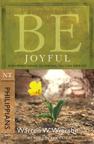 Be Joyful (Philippians) New Testament Commentary by Warren W. Wiersbe