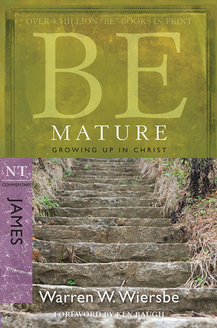 Be Mature (James) New Testament Commentary by Warren W. Wiersbe