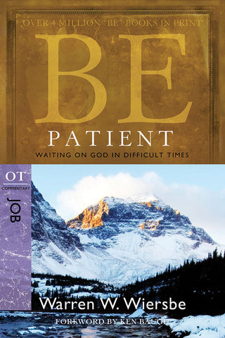 Be Patient (Job) Old Testament Bible Commentary by Warren W. Wiersbe