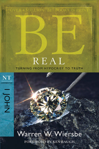 Be Real (1 John) Bible Commentary by Warren W. Wiersbe