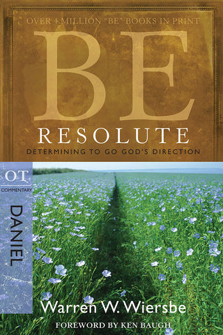 Be Resolute (Daniel) Old Testament Commentary by Warren W. Wiersbe