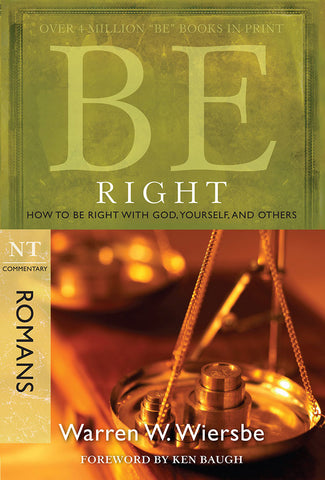 Be Right (Romans) New Testament Commentary by Warren W. Wiersbe