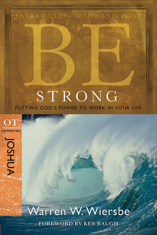 Be Strong (Joshua) Old Testament Bible Commentary by Warren W. Wiersbe