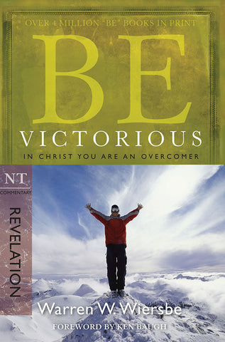 Be Victorious (Revelation) New Testament Commentary by Warren W. Wiersbe