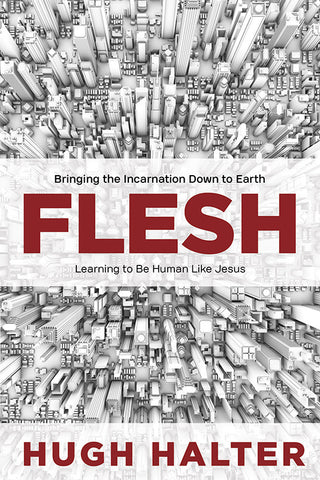 Flesh by Hugh Halter