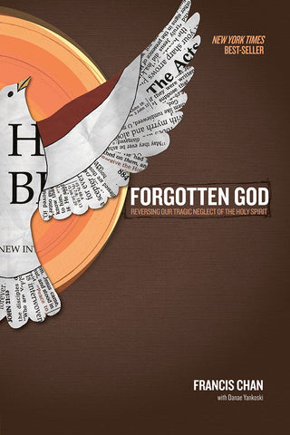 Forgotten God by Francis Chan with Danae Yankoski