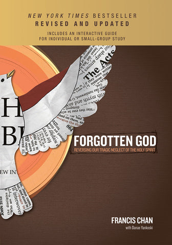 Forgotten God by Francis Chan (revised and updated with small group study)