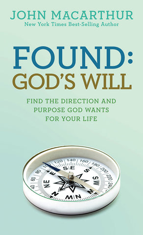 Found: God's Will by John MacArthur