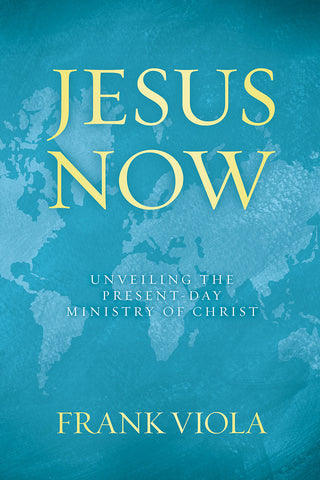 Jesus Now by Frank Viola