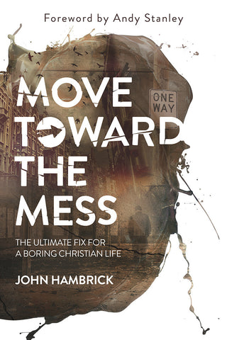 Move Toward the Mess by John Hambrick