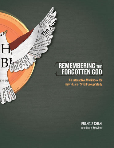 Remembering The Forgotten God by Francis Chan and Mark Beuving