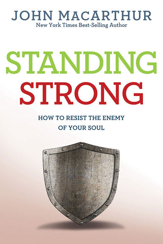 Standing Strong by John MacArthur