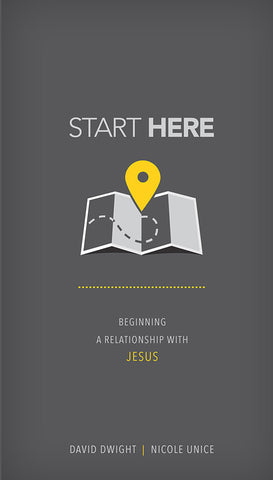 Start Here by David Dwight and Nicole Unice