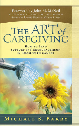 The Art of Caregiving by Michael S. Barry