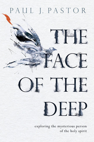 The Face of the Deep by Paul J. Pastor