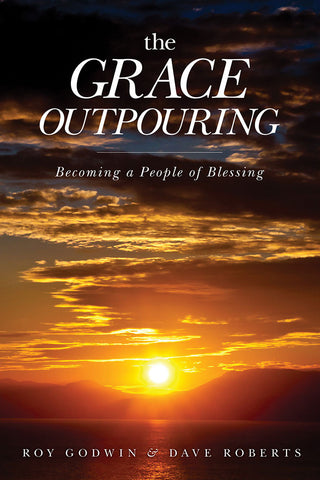 The Grace Outpouring by Roy Godwin and Dave Roberts