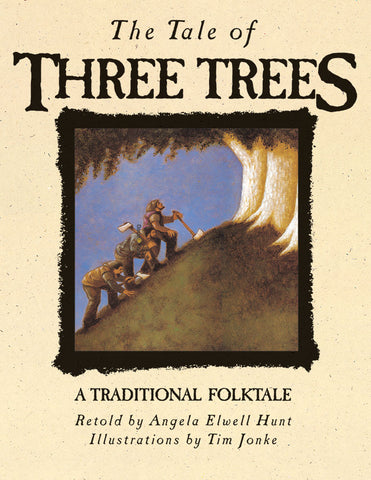 The Tale of Three Trees retold by Angela Elwell Hunt