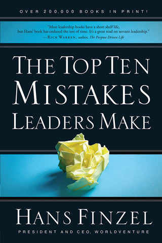 The Top Ten Mistakes Leaders Make by Hans Finzel