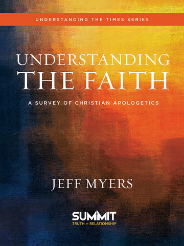 Understanding the Faith by Jeff Myers