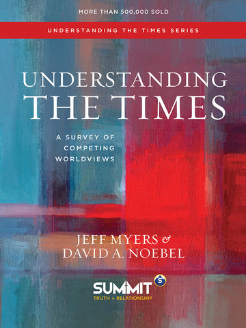 Understanding The Times by Jeff Myers and David A. Noebel
