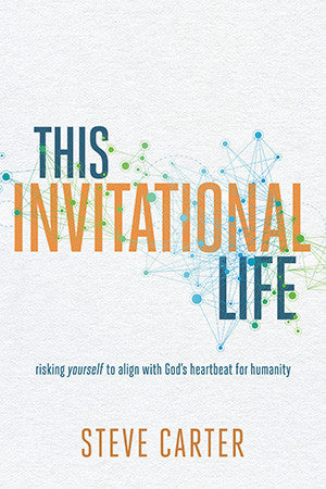 This Invitational Life - Steve Carter | David C Cook