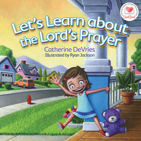 Let's Learn about the Lord's Prayer by Catherine DeVries