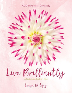 Live Brilliantly: A Study in the Book of 1 John Lenya Heitzig Cover