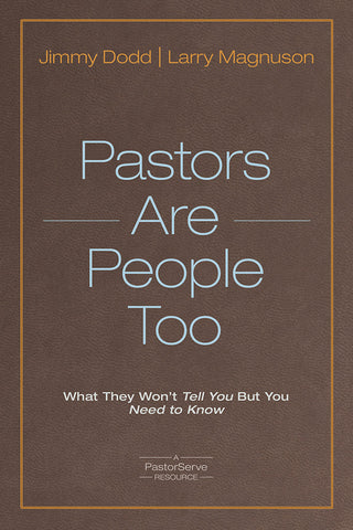Pastors Are People Too by Jimmy Dodd and Larry Magnuson