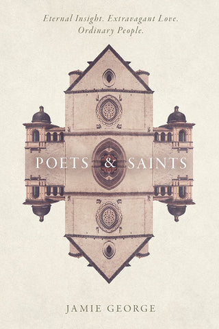 Poets and Saints by Jamie George