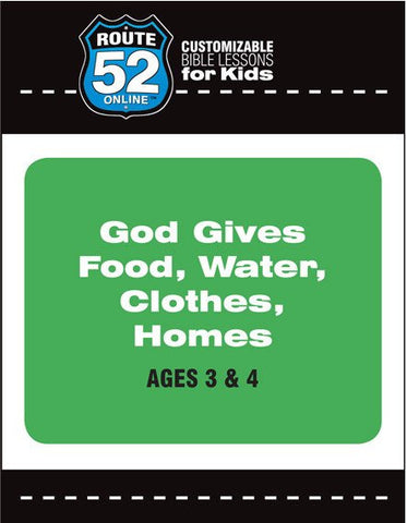 Route 52 - God Gives Food Water Clothes Homes