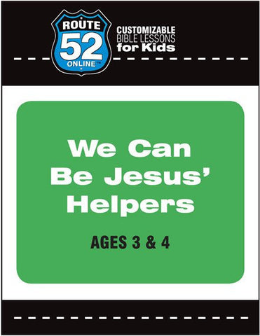 Route 52 - We Can Be Jesus' Helpers (Teacher's Kit)