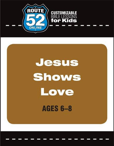 Route 52 - Jesus Shows Love Teacher's Kit