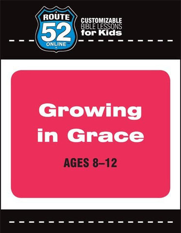 Route 52 - Growing in Grace Teachers Kit