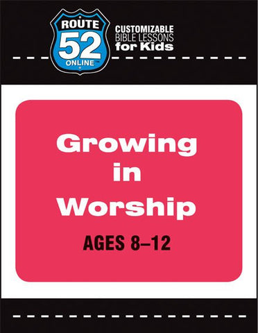 Route 52 - Growing in Worship Teacher's Kit