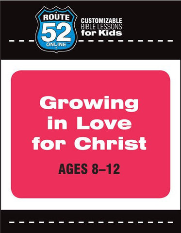 Route 52 - Growing in Love for Christ Teacher's Kit