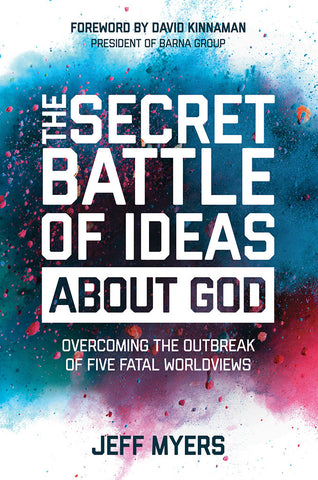 The Secret Battle of Ideas about God - Jeff Myers