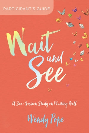 Wait and See Participant's Guide - Wendy Pope