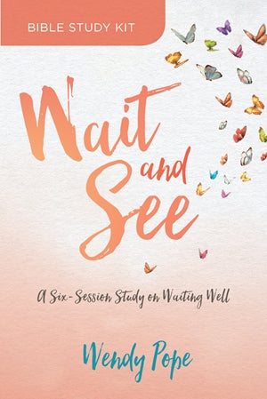 Wait and See Bible Study Kit - Wendy Pope