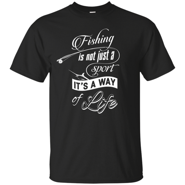 Fishing is not just a sport. It's a way of life Shirts
